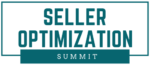 Seller Optimization Summit – Take Your Amazon Business to the Next Level!